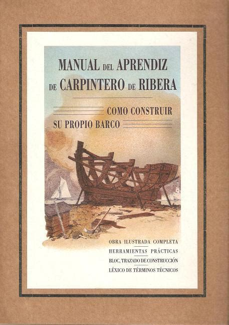 libro manual del aprendiz de manual del aprendiz de carpintero de ribera libros n 193 uticos carpinter 237 a de ribera