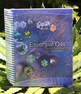 6th Edition Essential Oils Desk Reference by Sixth Edition Essential Desk Reference Science