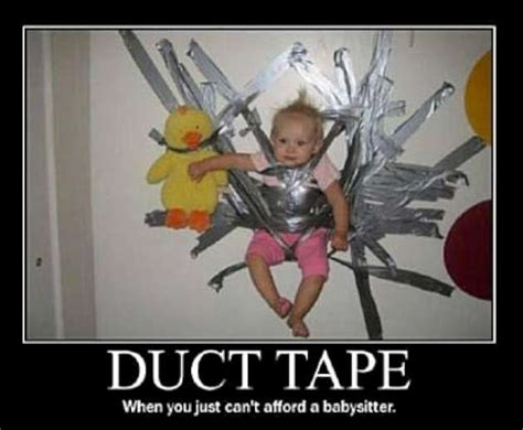 Babysitting Meme - duct tape when you just can t afford a baby sitter w630