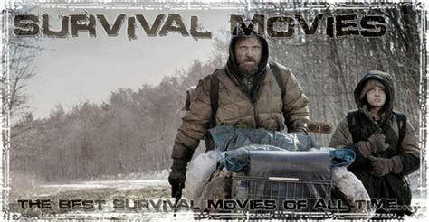 film true story recommended the best survival movies ever made