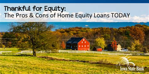 thankful for equity the pros cons of home equity loans