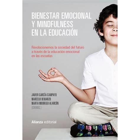libro educacin mindfulness el libros psicolog 237 a bienestar emocional y mindfulness en la educaci 243 n