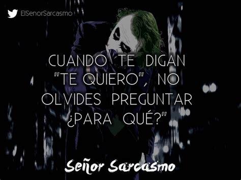 imagenes joker sarcasmo el se 241 or sarcasmo on joker spanish quotes and hopeless