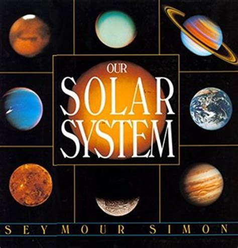 our solar system by seymour simon reviews discussion
