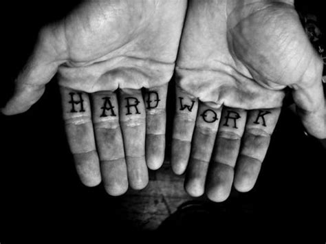 tattoo quotes hard work 17 best images about tattoos on pinterest sleeve