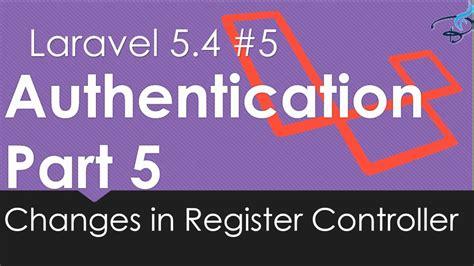 laravel 5 set layout in controller laravel 5 4 authentication changes in register