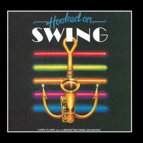 hooked on swing larry elgart larry elgart hooked on swing cd covers