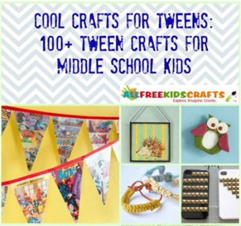 Paper Crafts For Tweens - cool crafts for tweens 100 tween crafts for middle