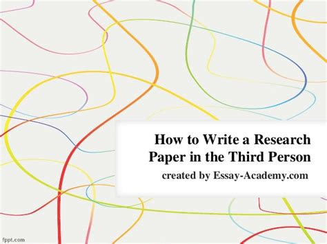 how to write a paper in person how to write a research paper in the third person