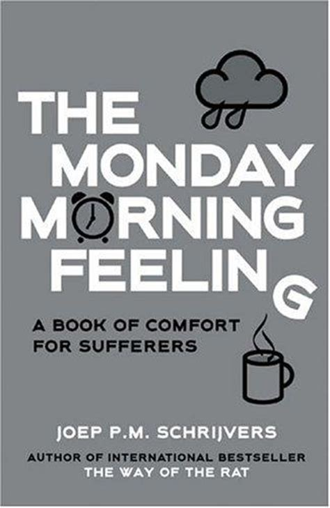 feeling of comfort the monday morning feeling a book of comfort for