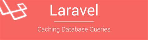 laravel envoy tutorial laravel caching database queries bosnadev code factory
