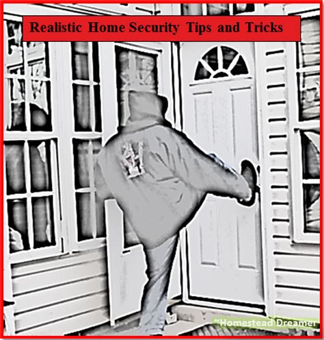 realistic home security tips and tricks homestead dreamer