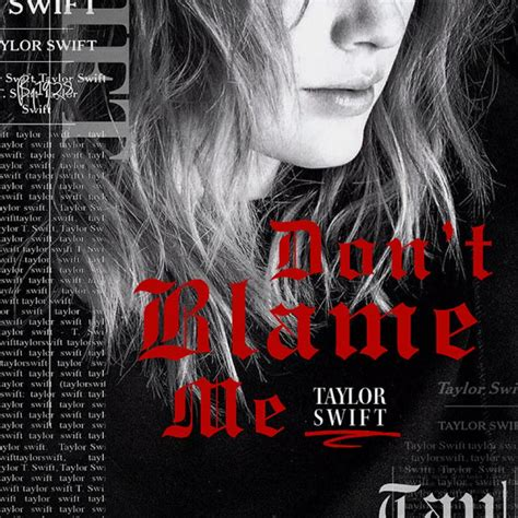 taylor swift don t blame me song taylor swift quot don t blame me quot songs crownnote