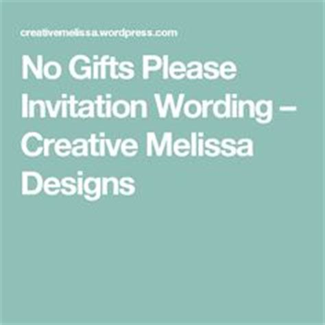 Wedding Invitation No Gifts Only by Your Presence Is The Only Present Desired No Gifts