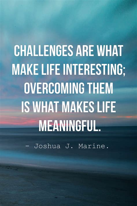 challenge quotes top 50 inspirational challenges quotes and sayings