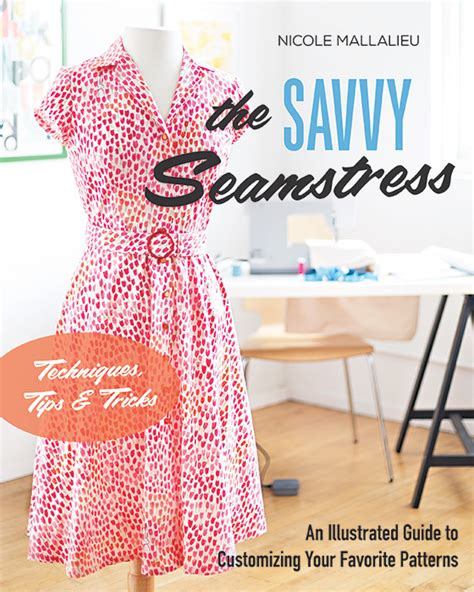 the savvy seamstress an illustrated guide to customizing
