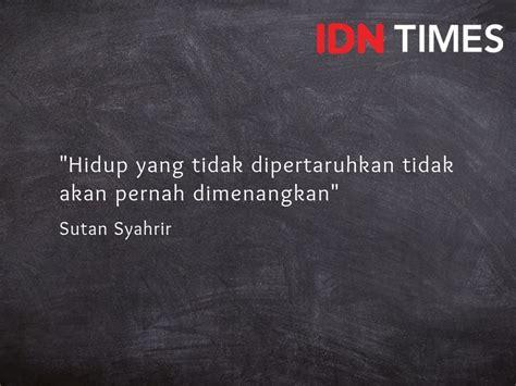 quotes pahlawan nasional  bikin dirimu menghargai hidup