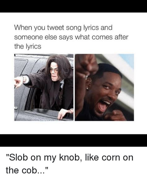 Corn On The Knob by When You Tweet Song Lyrics And Someone Else Says What