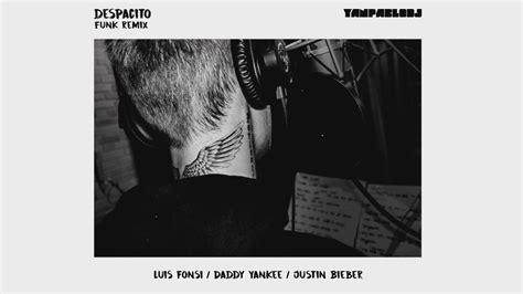 dj despacito breakbeat mantap justin bieber remix youtube yan pablo dj despacito funk remix luis fonsi daddy