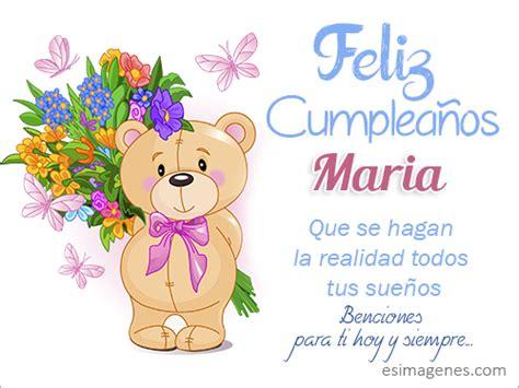 imagenes de feliz cumpleaños maria feliz cumplea 241 os maria im 225 genes tarjetas postales con