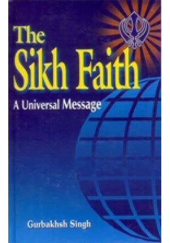 universal messages books the sikh faith a universal message book by gurbaksh singh