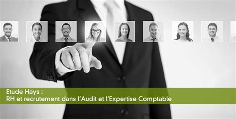 Cabinet D Expertise Comptable Recrutement by M 233 Tiers De L Audit Et De L Expertise Comptable Tendances
