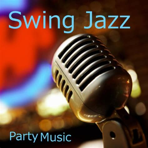 jazz swing songs swing jazz swing jazz by swing jazz