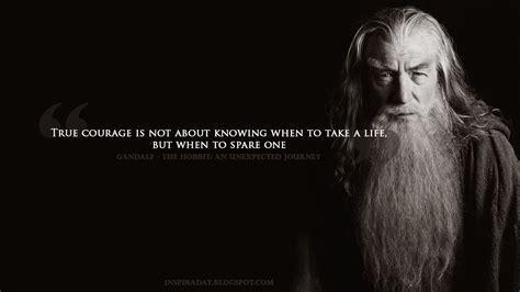 Gandalf Quotes 2 the hobbit gandalf quotes courage quotesgram