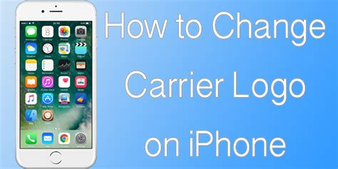 change iphone layout without jailbreak how to change carrier logo on iphone without jailbreak