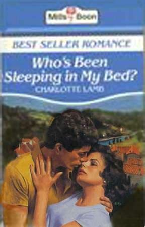who s been sleeping in my bed who s been sleeping in my bed by charlotte lamb