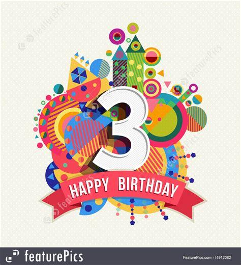 Three Year Birthday Card Happy Birthday 3 Year Greeting Card Poster Color Illustration