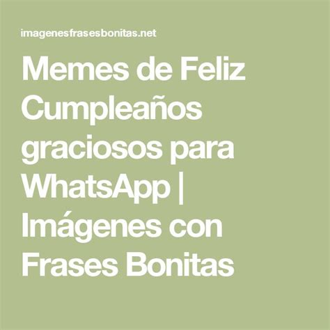 imagenes graciosas de feliz cumpleaños para whatsapp 78 ideas sobre meme de cumplea 241 os feliz en pinterest