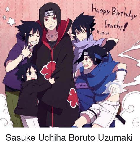 boruto uzumaki birthday happy birthday itach 0609 sasuke uchiha boruto uzumaki