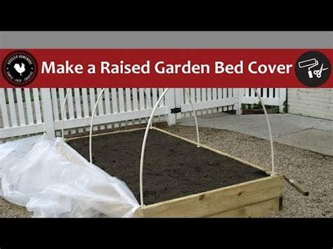 raised garden bed cover youtube