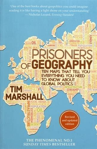 9781783962433 prisoners of geography ten maps that tell you everything you need to know about
