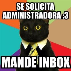 Inbox Meme - meme business cat se solicita administradora 3 mande
