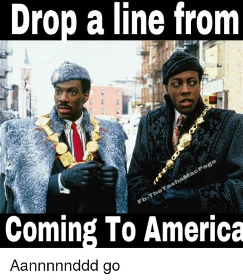 Coming To America Meme - drop a line from tasha the fb coming to america aannnnnddd