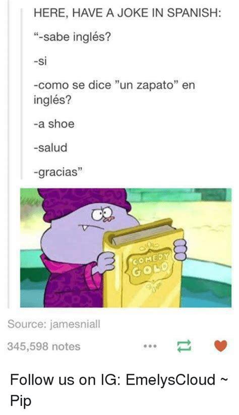 Memes En Ingles - 25 best memes about jokes in spanish jokes in spanish memes