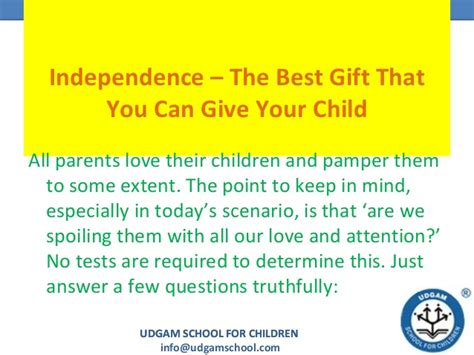 independence the best gift you can give your child