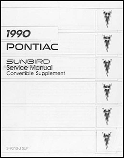 auto manual repair 1990 pontiac firefly user handbook 1990 pontiac sunbird convertible repair shop manual original supplement