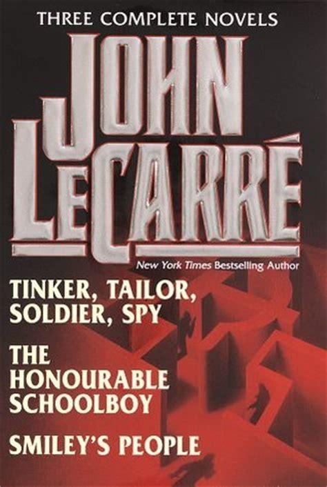 john le carr novels john le carr 233 three complete novels tinker tailor soldier spy the honourable schoolboy