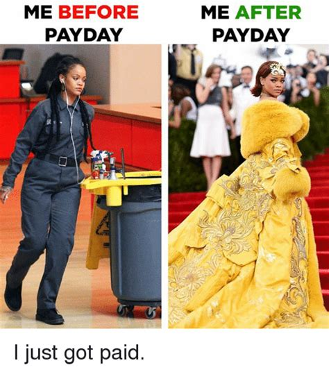 Me On Payday Meme - me before payday me after payday i just got paid meme on