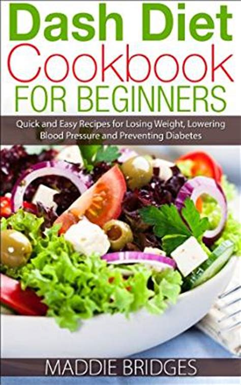 dash diet the essential dash diet cookbook for beginners delicious dash diet recipes for optimal weight loss and healthy living books dash diet cookbook for beginners and easy recipes
