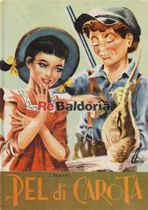 libreria pel di carota pel di carota jules renard boschi libreria re baldoria