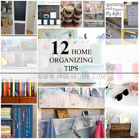 home organization ideas 12 home organizing tips jaderbomb