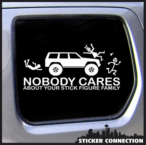 jeep cherokee sticker nobody cares about your stick figure family sticker for