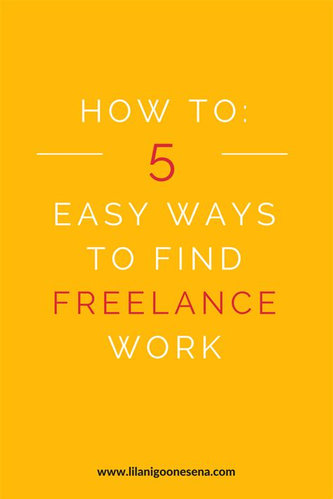 4 easy ways to find how to 5 easy ways to find freelance work lilani