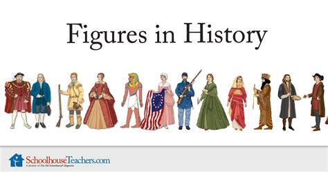 figure history figures in history schoolhouse teachers