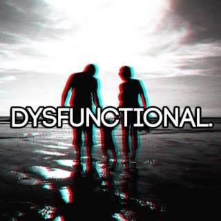 20 Dysfunctional Songs by 13 Free Dysfunction Playlists 8tracks Radio