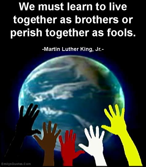 live together we must learn to live together as brothers or perish